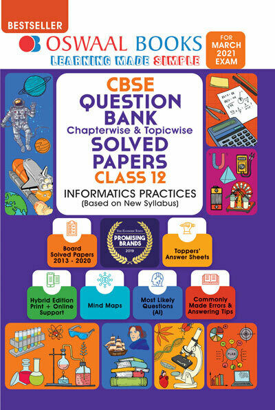 Oswaal CBSE Question Bank Class 12 Informatics Practices (New Syllabus) Chapterwise & Topicwise Includes Objective Types & MCQ's (For 2021 Exams)