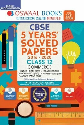 REDUCED SYLLABUS Oswaal CBSE 5 Years' Solved Papers Commerce (English Core, Mathematics, Accountancy, Economics, Business Studies) Class 12 Book (Reduced Syllabus for 2021 Exam)