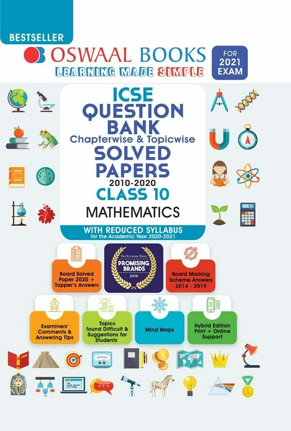 REDUCED SYLLABUS Oswaal ICSE Question Bank Chapterwise & Topicwise Solved Papers, Mathematics, Class 10 (Reduced Syllabus) (For 2021 Exam)