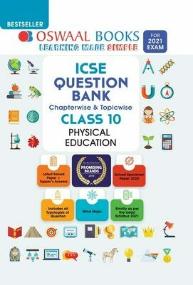 REDUCED SYLLABUS Oswaal ICSE Question Bank Chapterwise & Topicwise Solved Papers, Physical Education, Class 10 (Reduced Syllabus) (For 2021 Exam)