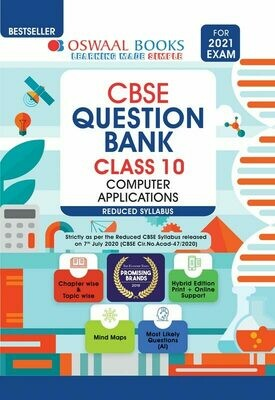REDUCED SYLLABUS Oswaal CBSE Question Bank Class 10 Computer Applications (Reduced Syllabus) (For 2021 Exam)