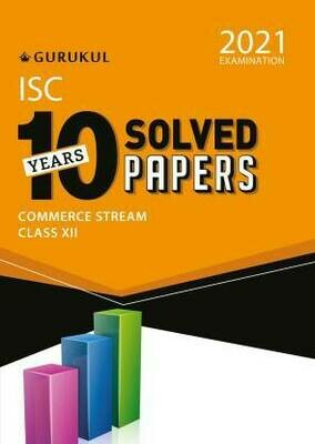 10 Years Solved Papers - Commerce: ISC Class 12 for 2021 Examination  (English, Paperback, Gurukul Books)