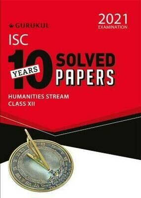10 Years Solved Papers - Humanities: ISC Class 12 for 2021 Examination  (English, Paperback, Gurukul Books)