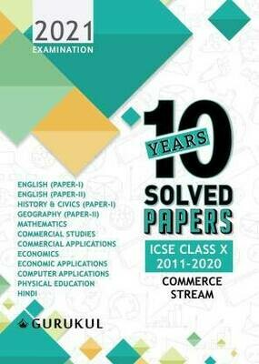 10 Years Solved Papers - Commerce: ICSE Class 10 for 2021 Examination  (Paperback, Gurukul Books)