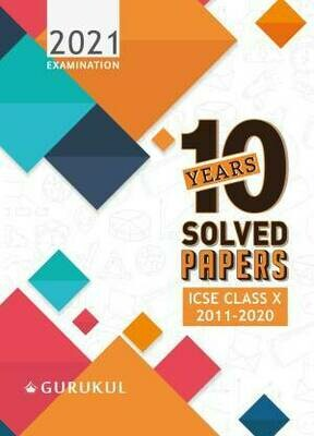 10 Years Solved Papers ICSE Class 10 for 2021 Examination (English, Paperback, Gurukul Books)