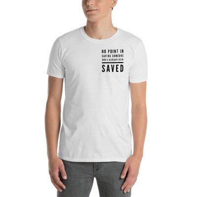 """SAVED"" White Unisex T-Shirt"