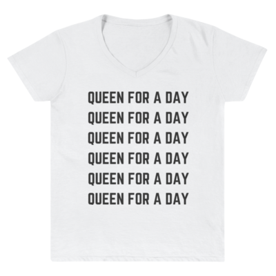 Women's Casual Queen For a Day V-Neck Tee