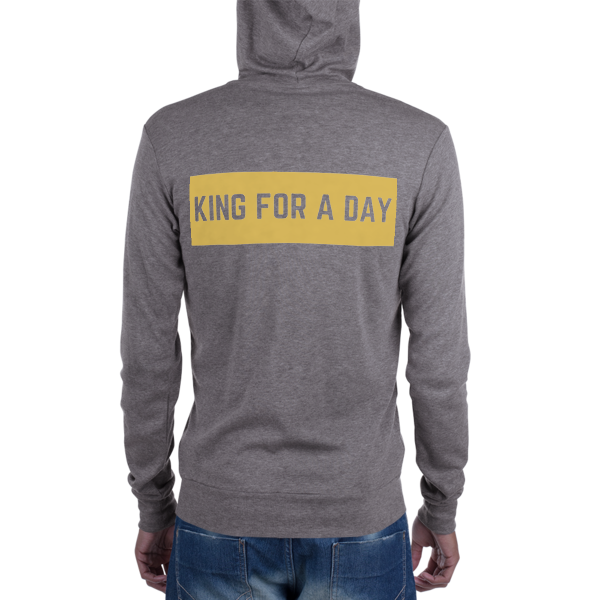 King For a Day zip hoodie