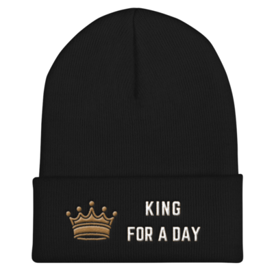 King For a Day Cuffed Beanie