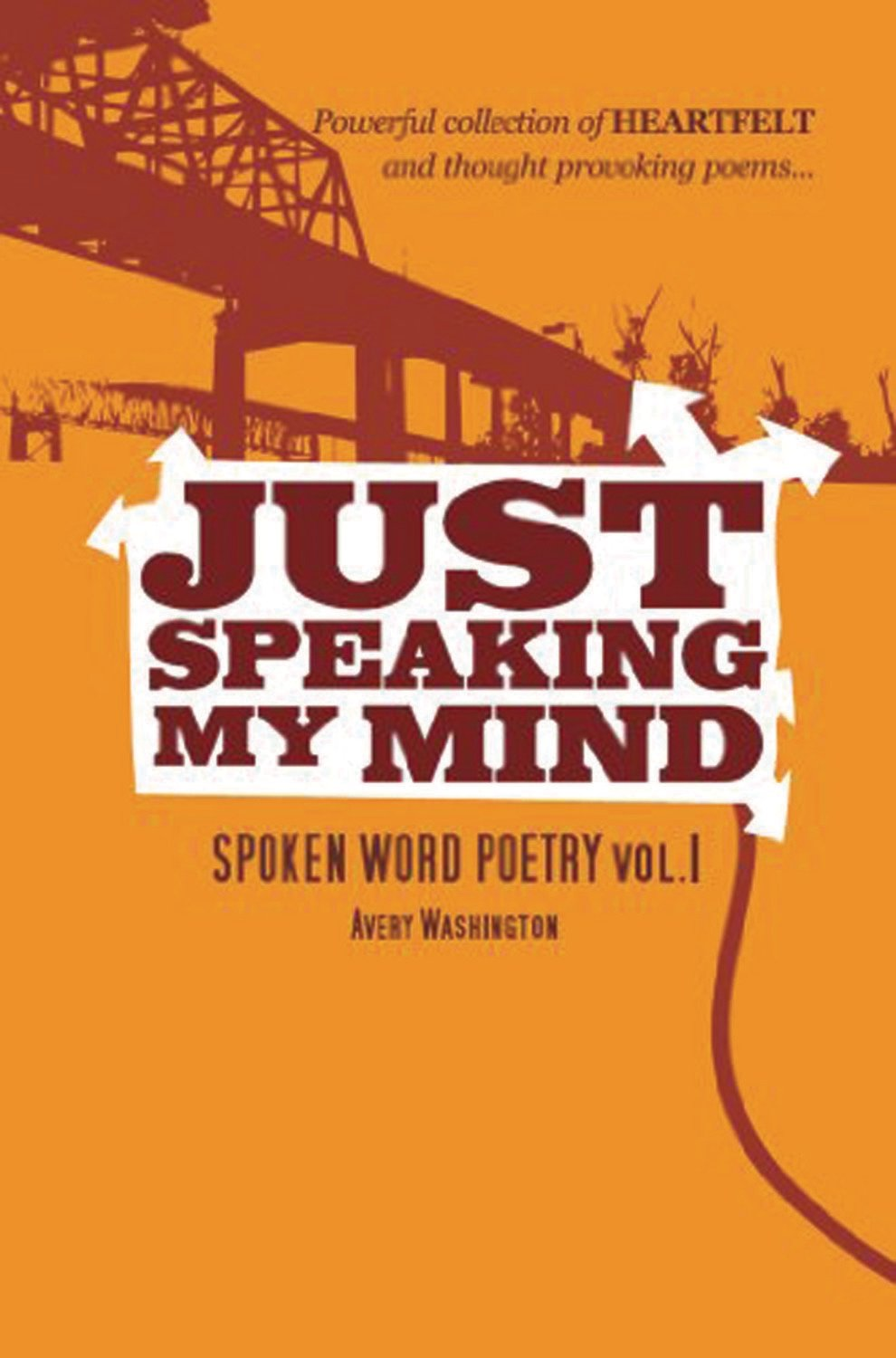 Just Speaking My Mind: Spoken Word Poetry Vol.1