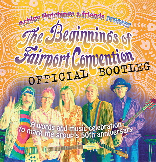 "Ashley Hutchings with Becky Mills et al : ""The Beginnings of Fairport Convention"""