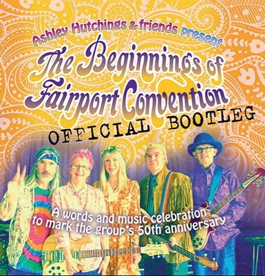 """Ashley Hutchings with Becky Mills et al : """"The Beginnings of Fairport Convention"""""""