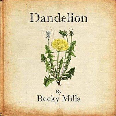 "Becky Mills : ""Dandelion"""