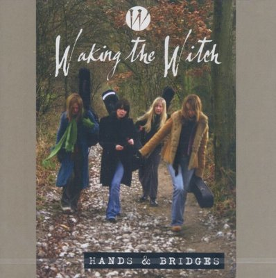 """Waking the Witch : """"Hands & Bridges"""""""