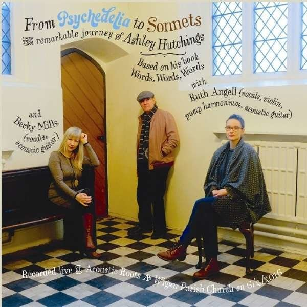 "Ashley Hutchings with Becky Mills & Ruth Angell : ""From Psychedelia to Sonnets (2-CD)"""