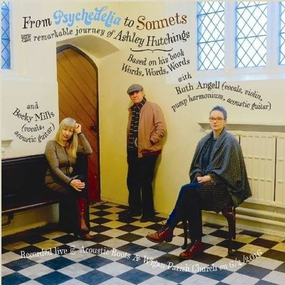 """Ashley Hutchings with Becky Mills & Ruth Angell : """"From Psychedelia to Sonnets (2-CD)"""""""