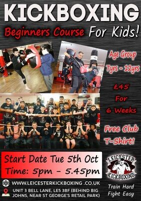 Kid's kickboxing Beginners Course Age range 7yrs to 12yrs Start Date: Tuesday 5th Oct 5pm - 5.45pm