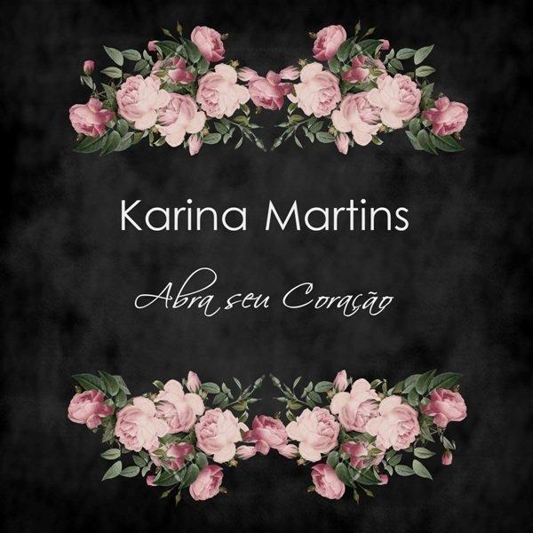 Álbum fisico: Abra Seu Coração de Karina Martins