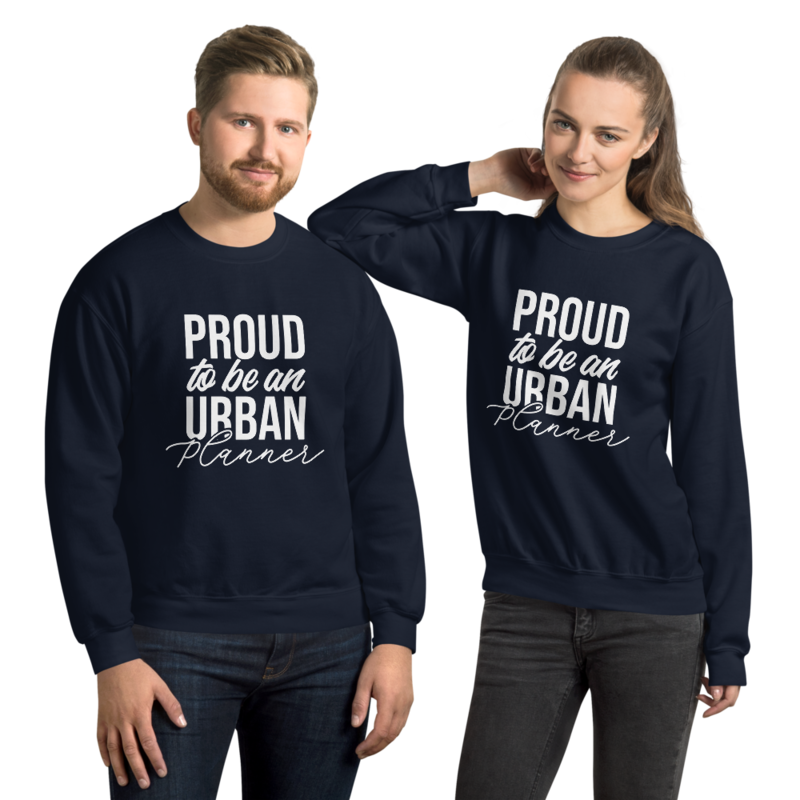Proud to Be An Urban Planner Unisex Sweatshirt