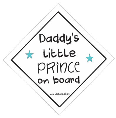 Daddy's Little Prince On Board Car Sign or Sticker