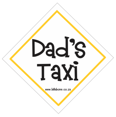 Dad's Taxi Car Sign or Sticker