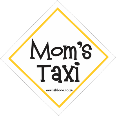 Mom's Taxi Car Sign or Sticker