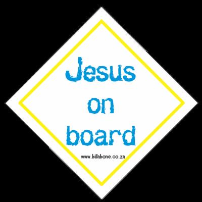 Jesus On Board Car Sign or Sticker
