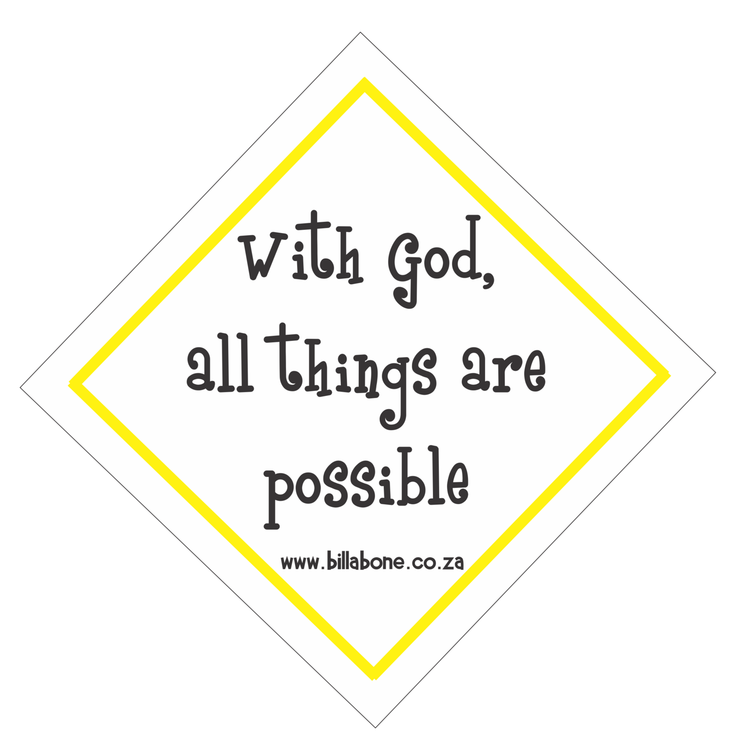 With God all things are possible Car Sign or Sticker