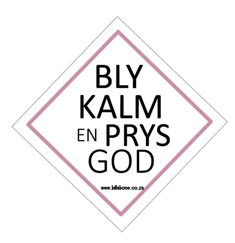 Bly Kalm en Prys God Car Sign or Sticker