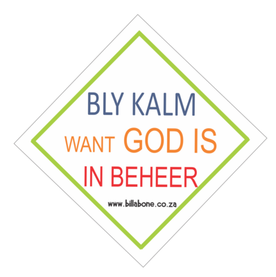 Bly Kalm want God is in beheer - Car Sign or Sticker