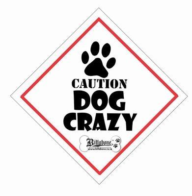 Caution Dog Crazy Car Sign or Sticker