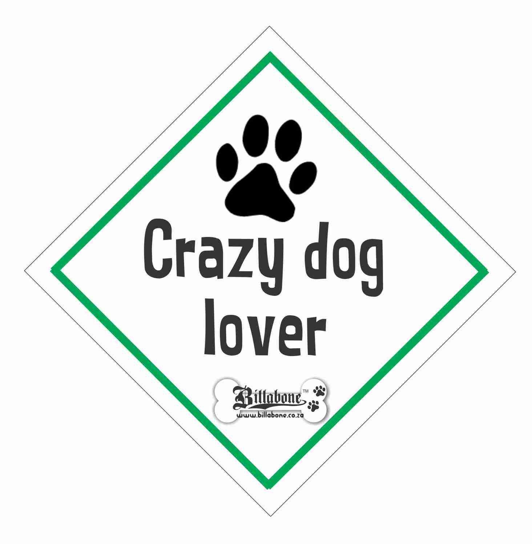 Crazy Dog Lover Car Sign or Sticker