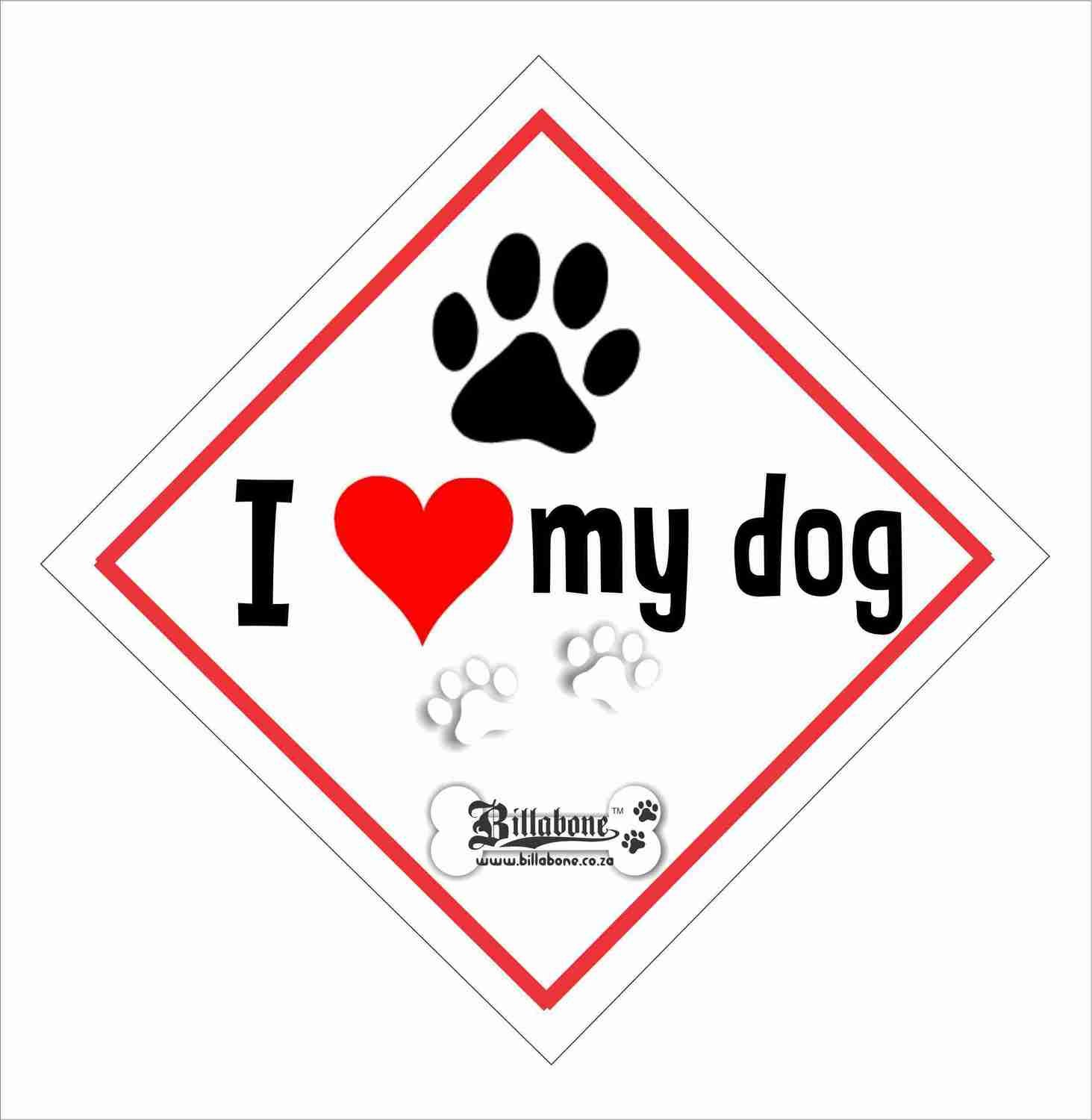 Billabone - I love my dog On Board Sign or Decal