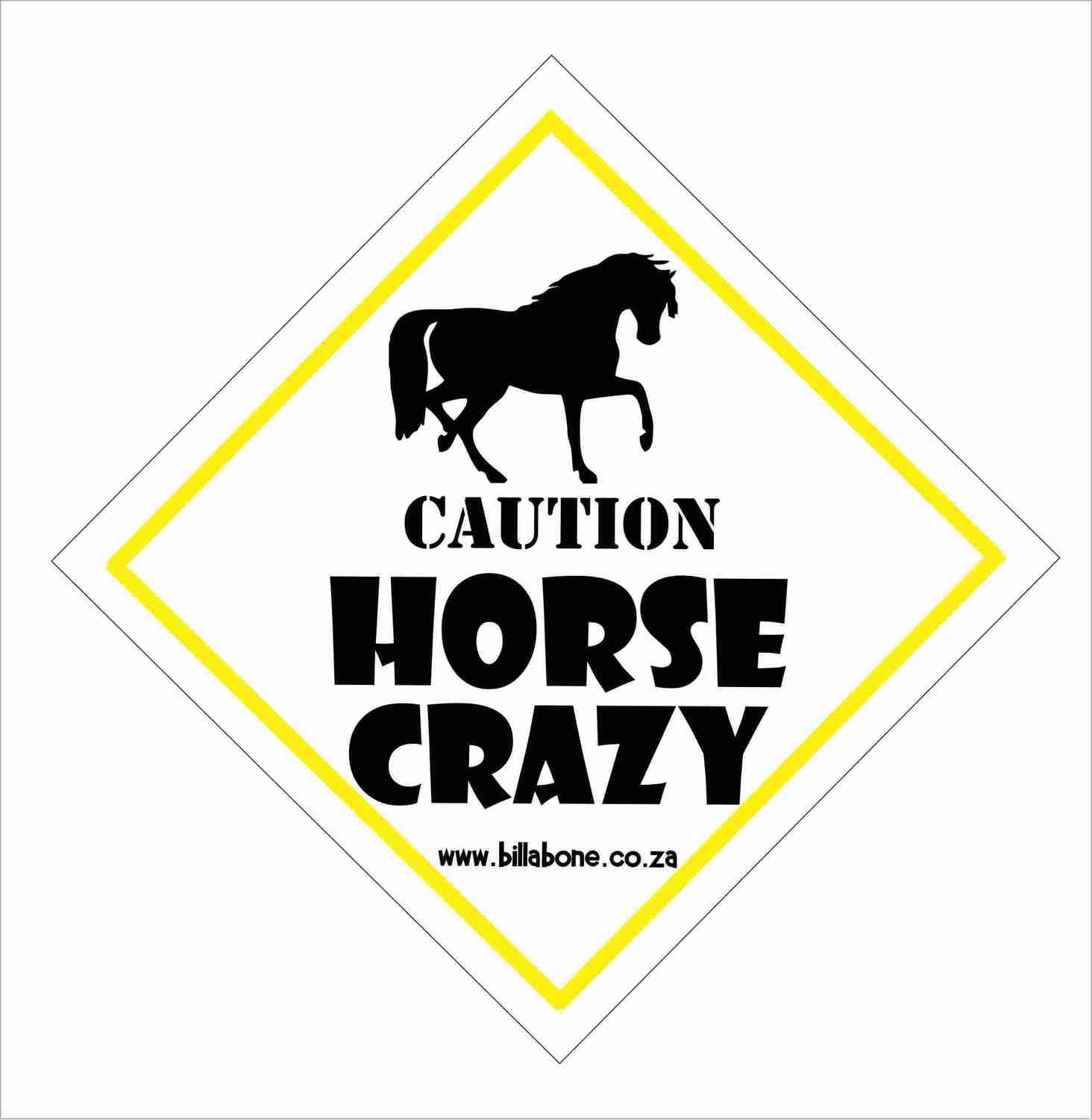 Caution Horse Crazy Car Sign or Sticker