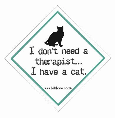 I don't need a therapist... I have a cat Car Sign or Sticker