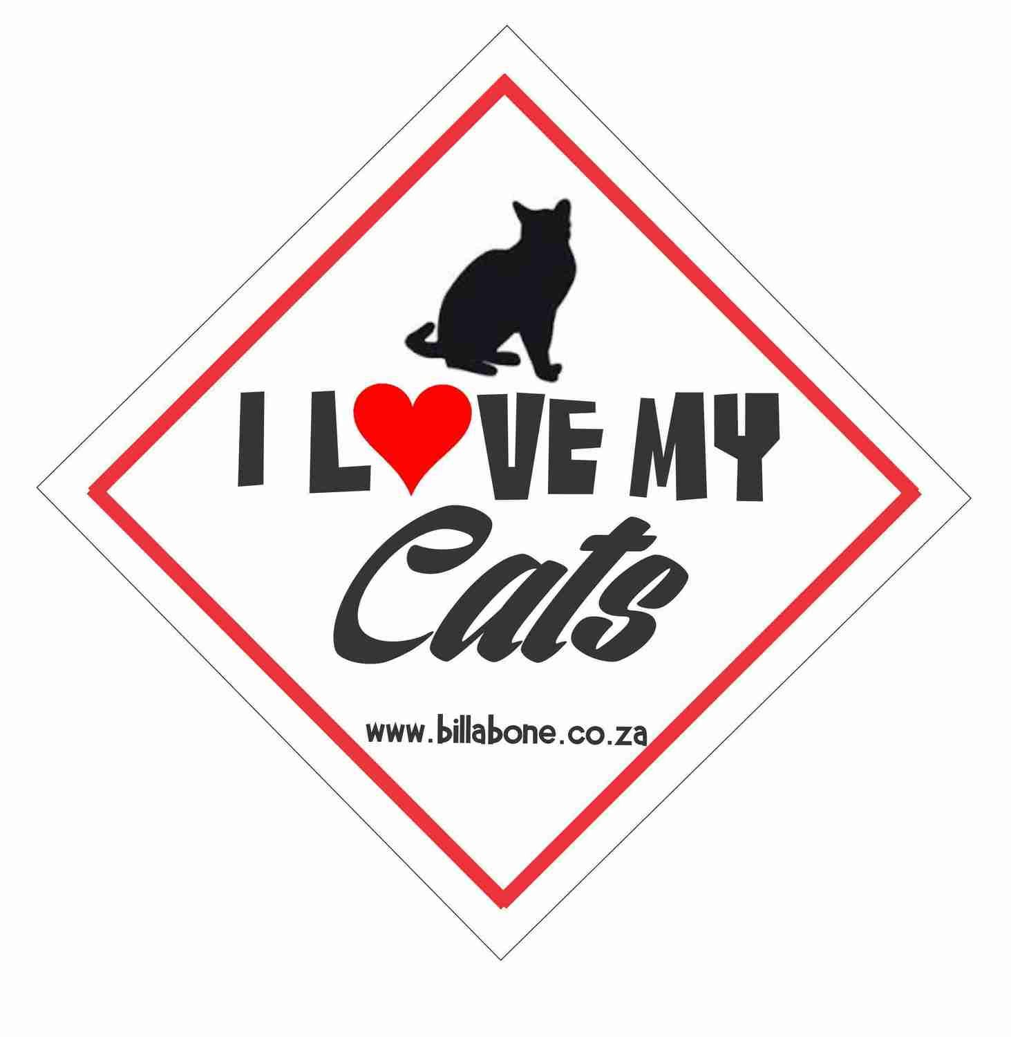 I Love My Cats Car Sign or Sticker
