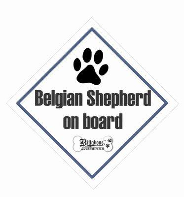 Belgian Shepherd On Board Sign or Decal