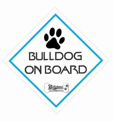 Bull Dog On Board Sign or Sticker