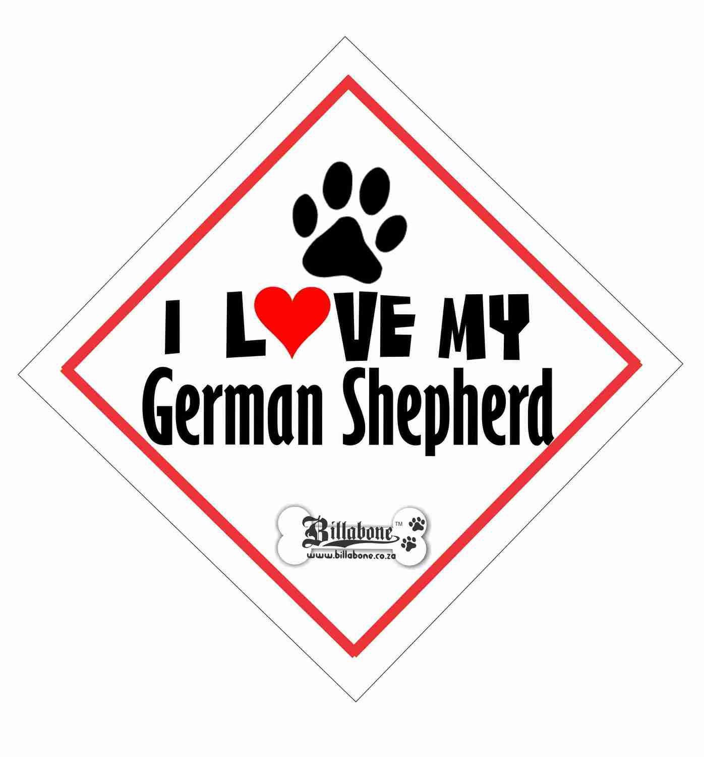 I love my German Shepherd On Board Sign or Sticker