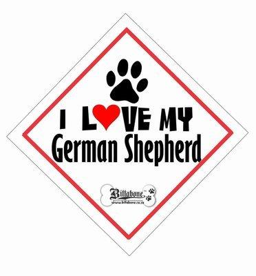 I love my German Shepherd On Board Sign or Sticker