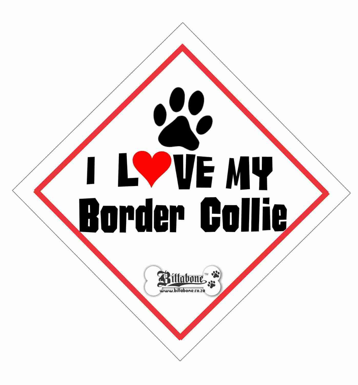 I love my Border Collie On Board Sign or Sticker