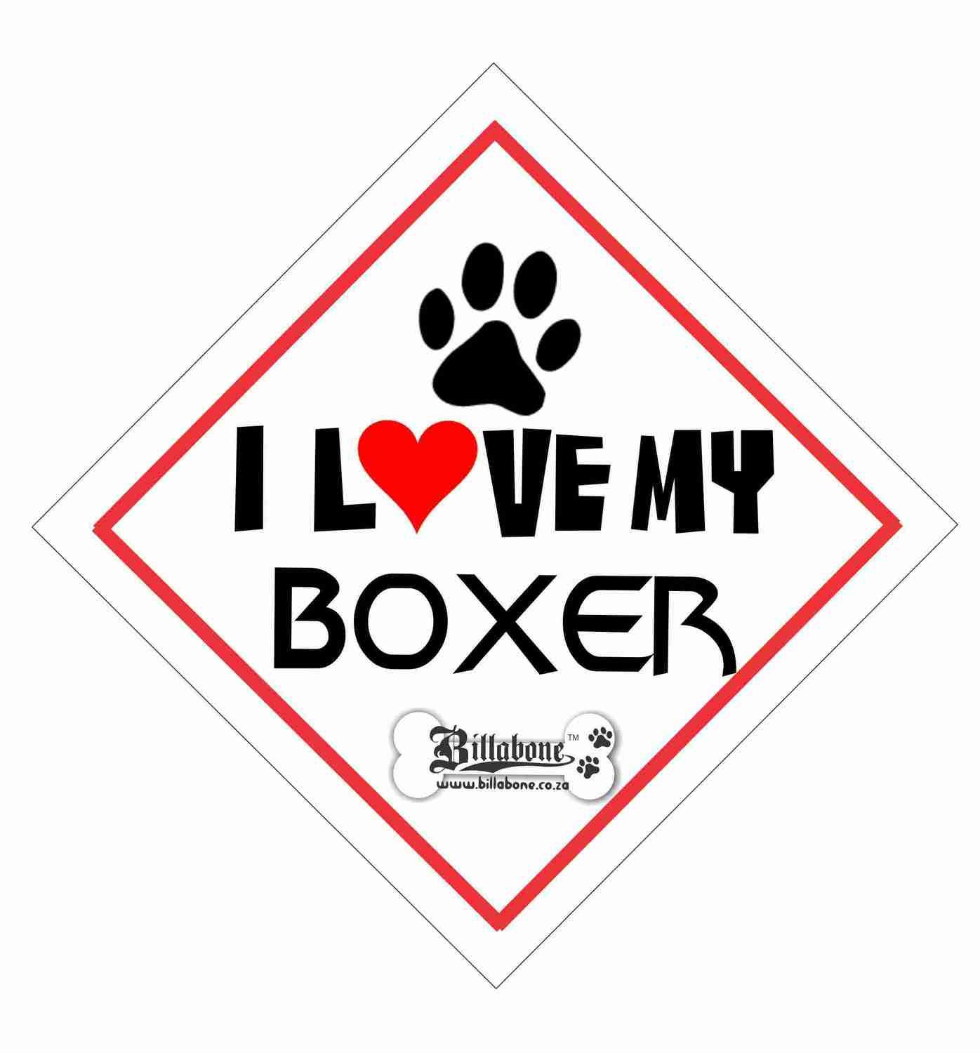 I love my Boxer On Board Sign or Sticker