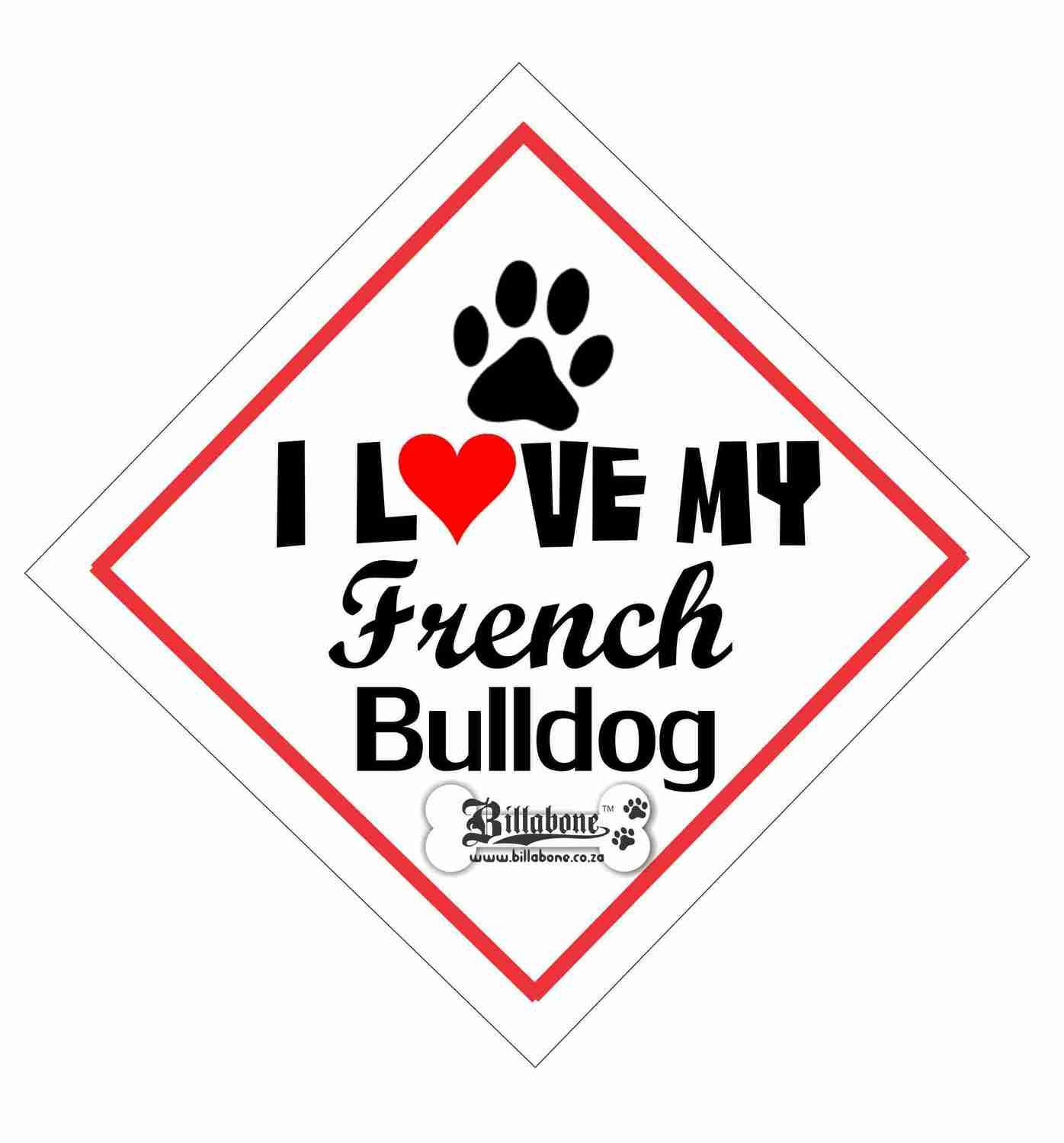 I love my French Bulldog On Board Sign or Sticker