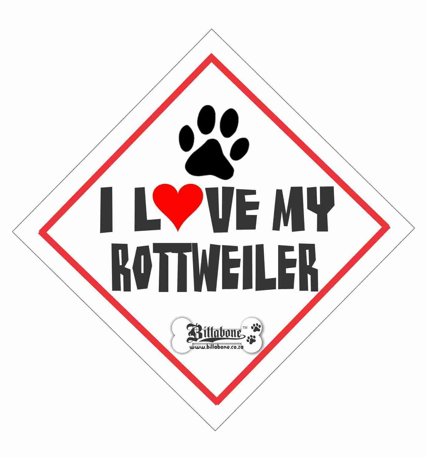 Billabone - I love my Rottweiler On Board Sign or Decal