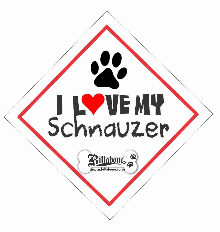 I love my Schnauzer On Board Sign or Sticker