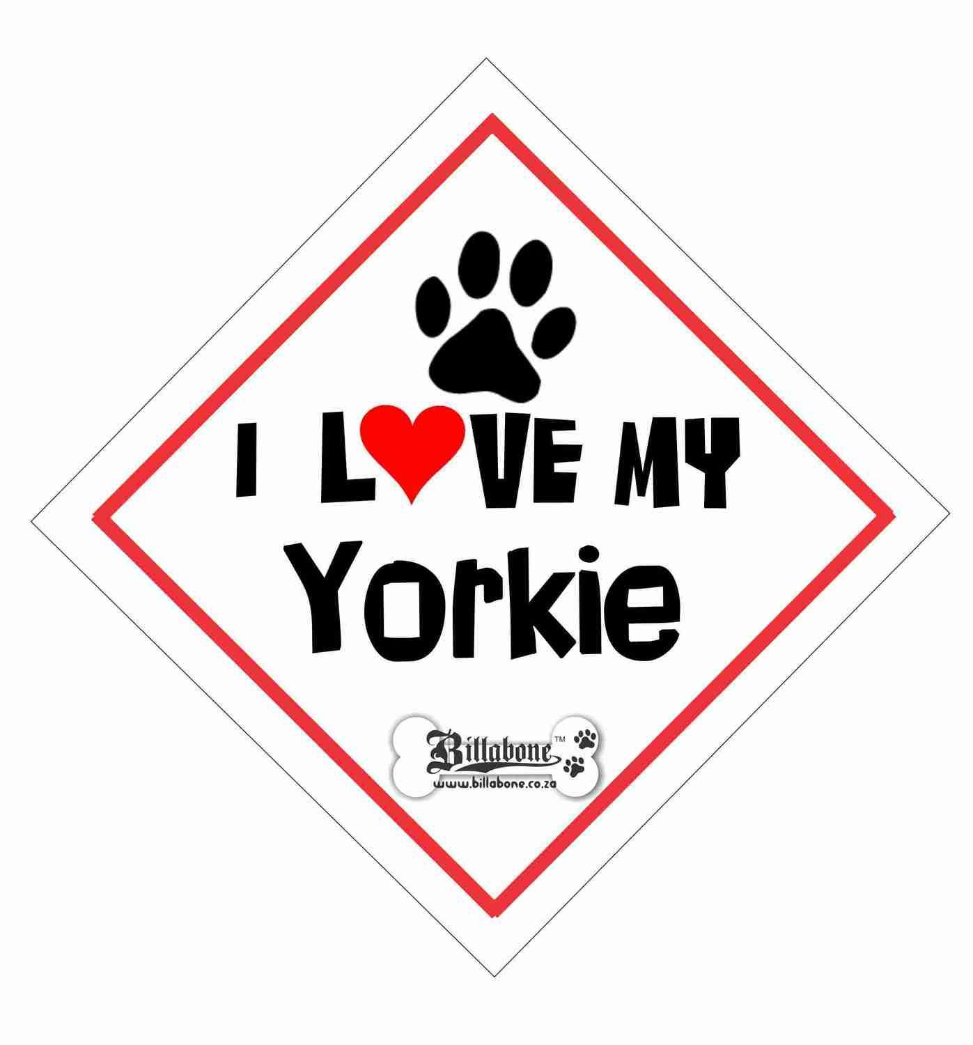 I love my Yorkie On Board Sign or Sticker
