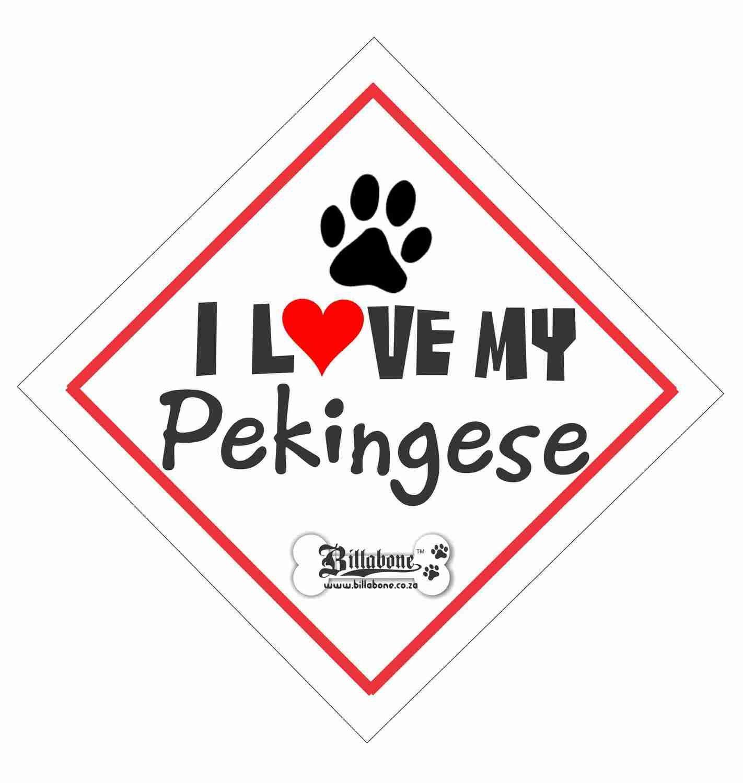 Billabone - I love my Pekingese On Board Sign or Decal