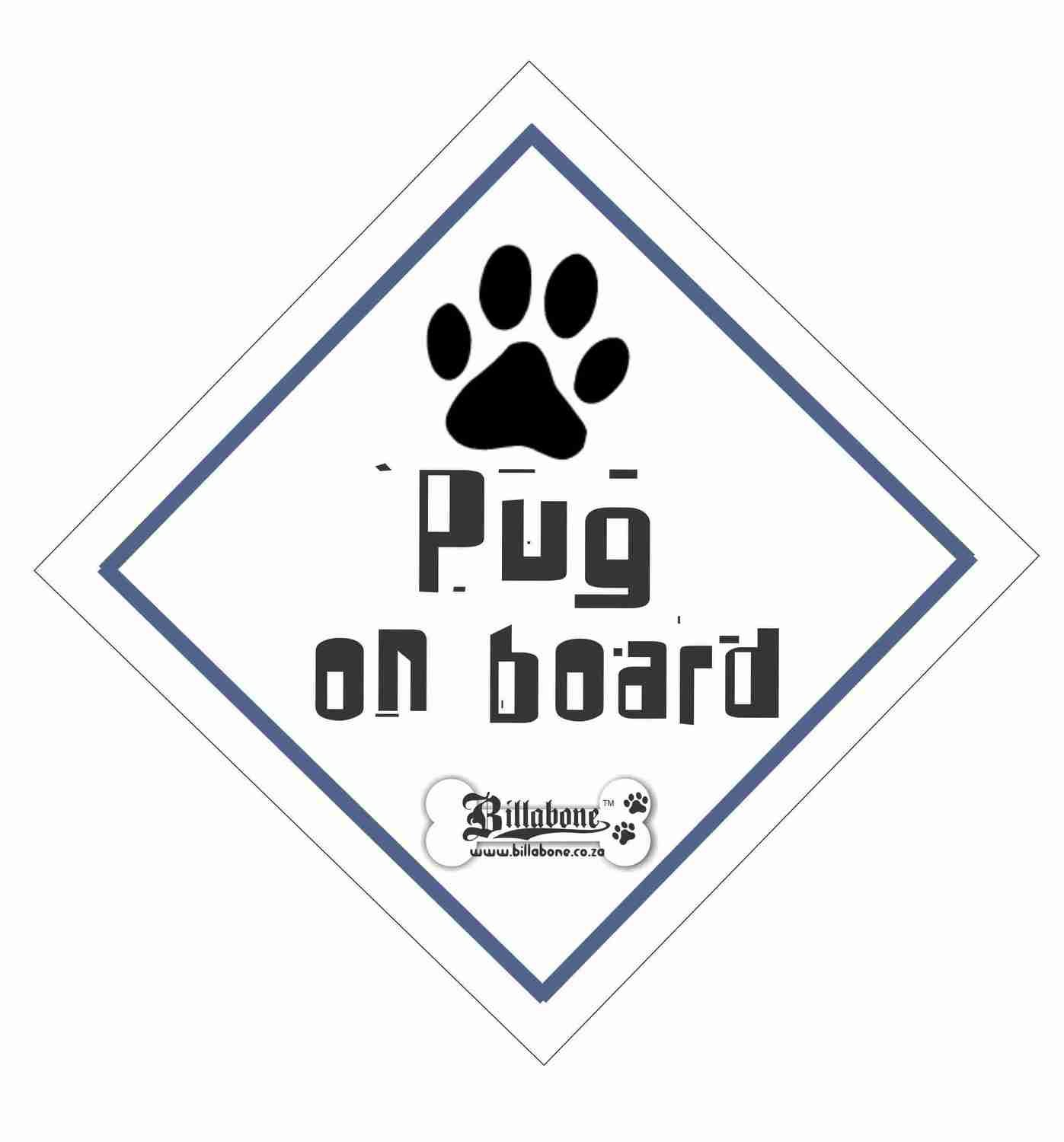Pug On Board Sign or Sticker
