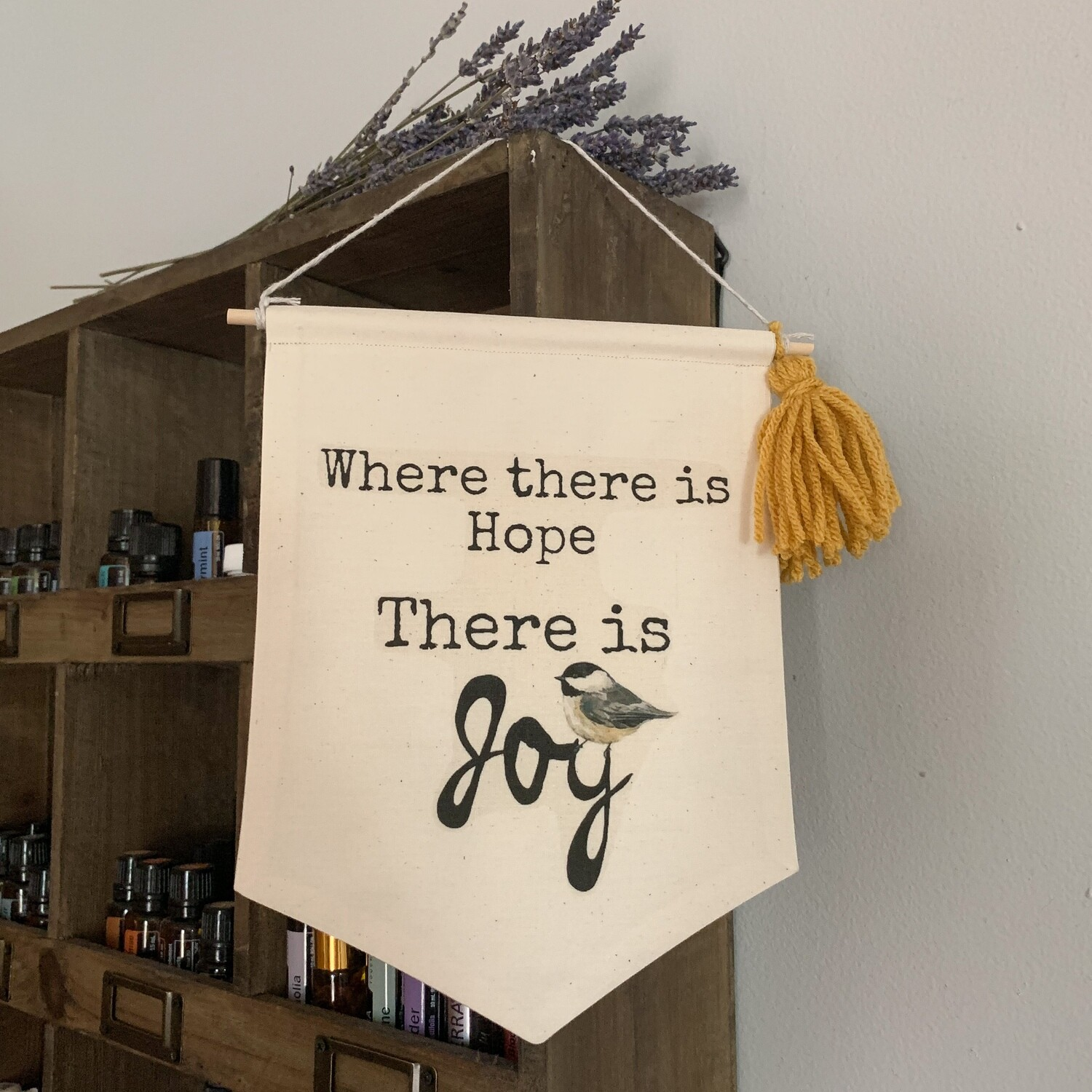 Where There is Hope, There is Joy Wall Hanging