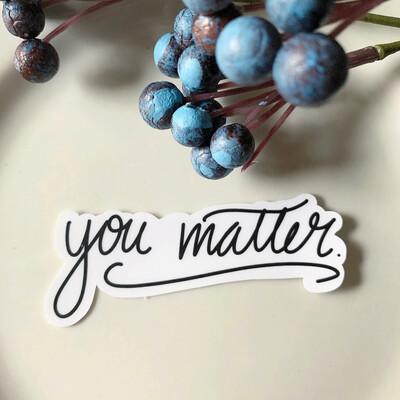 """""""You Matter"""" Vinyl Sticker"""